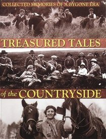 Treasured Tales of the Countryside: Collected Memories of a Bygone Era