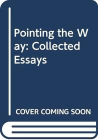 Pointing the Way: Collected Essays