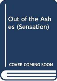 Out of the Ashes (Sensation)