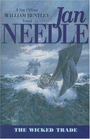 The Wicked Trade (Sea Officer William Bentley, Bk 2)