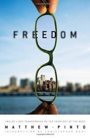 Freedom: 12 Lives Transformed by the Theology of the Body