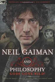 Neil Gaiman and Philosophy (Popular Culture and Philosophy)