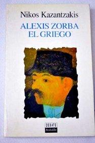 Alexis Zorba El Griego (Spanish Edition)