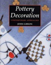 Ceramics: Pottery Decoration - Contemporary Approaches: Contemporary Approaches (Ceramics)