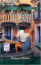 To Marry for Duty  (Husband Fund, Bk 3)  (Harlequin Romance, No 3835)