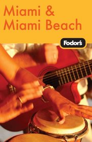 Fodor's Miami & Miami Beach, 6th Edition (Fodor's Gold Guides)
