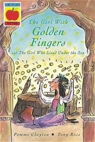 The Girl with Golden Fingers (Orchard Myths)