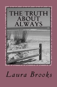 The Truth About Always: An Exploration of Love Through Time