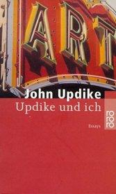 Updike und ich. Essays.