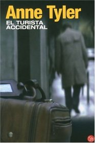 El turista accidental / The Accidental Tourist (Narrativa (Punto de Lectura)) (Spanish Edition)