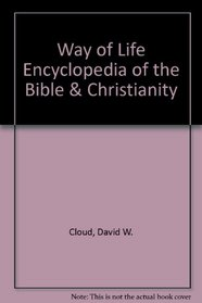 Way of Life Encyclopedia of the Bible  Christianity