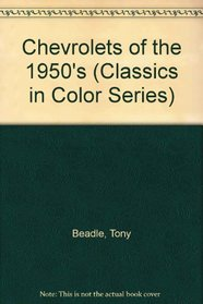 Chevrolets of the 1950's (Classics in Color Series)
