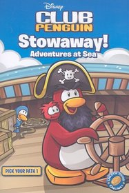 Stowaway! Adventures At Sea (Disney Club Penguin: Pick Your Path, Bk 1)