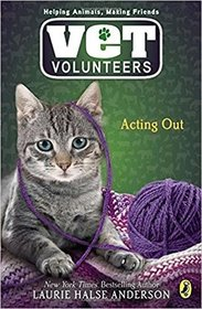 Acting Out (Vet Volunteers Bk 14)