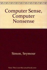 Computer Sense, Computer Nonsense
