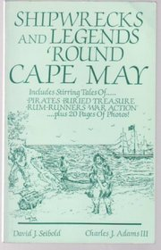 Shipwrecks and Legends 'Round Cape May