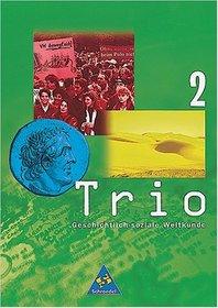 Trio 2. Geschichtlich-soziale Weltkunde. Sch�lerband