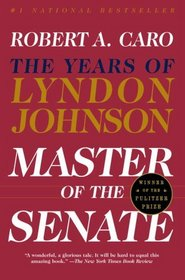 Master of the Senate : The Years of LBJ, Vol. III