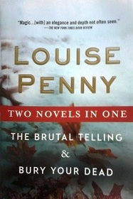 The Brutal Telling / Bury Your Dead (Chief Inspector Gamache, Bks 5 & 6)