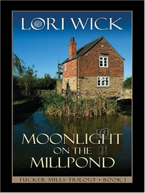 Moonlight on the Millpond (Tucker Mills Trilogy, Book 1)