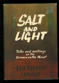 SALT AND LIGHT Talks and Writings on the Sermon on the Mount