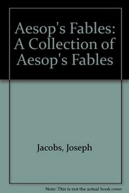 Aesop's Fables: A Collection of Aesop's Fables