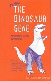 Taming the Dinosaur Gene: For Optimum Lifetime Performance