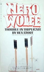 Trouble in Triplicate (Nero Wolfe)