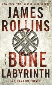 The Bone Labyrinth (Sigma Force, Bk 11)