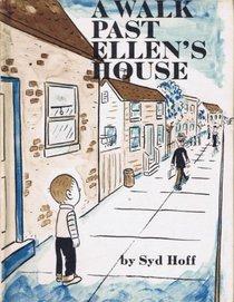A walk past Ellen's house,