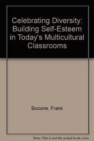 Celebrating Diversity: Building Self-Esteem in Today's Multicultural Classrooms