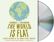 The World Is Flat 3.0: A Brief History of the Twenty-first Century (Audio CD) (Abridged)