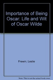 Importance of Being Oscar: Life and Wit of Oscar Wilde