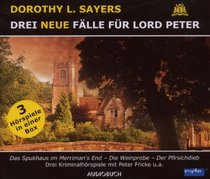 Drei neue F�?¤lle f�?¼r Lord Peter. 3 CDs