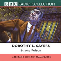 Strong Poison (Lord Peter Wimsey Mysteries)(Audio Theater Dramatization)