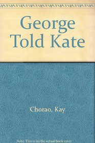 George Told Kate