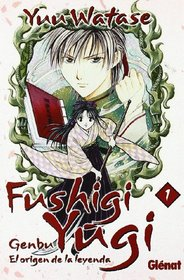 Fushigi Yugi Genbu 1 El origen de la leyenda/ The Origin of the Legend (Spanish Edition)