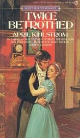 Twice Betrothed (Signet Regency Romance)
