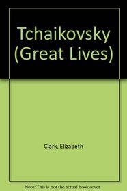 Tchaikovsky (Great Lives)
