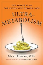 Ultrametabolism : The Simple Plan for Automatic Weight Loss