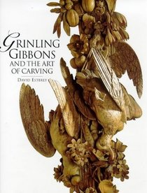 Grinling Gibbons and the Art of Carving