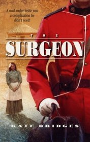 The Surgeon (Alberta Mounties, Bk 2)  (Harlequin Historical, No 685)