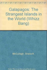 Galapagos: The Strangest Islands in the World (Whizz Bang)