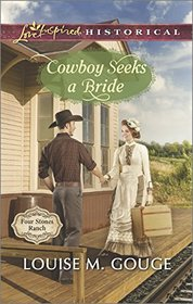 Cowboy Seeks a Bride (Four Stones Ranch, Bk 2) (Love Inspired Historical, No 264)