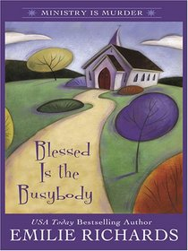 Blessed is the Busybody (Ministry is Murder, Bk 1)