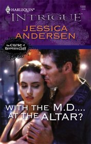 With the M.D....at the Altar? (Curse of Raven's Cliff, Bk 2) (Harlequin Intrigue, No 1068)