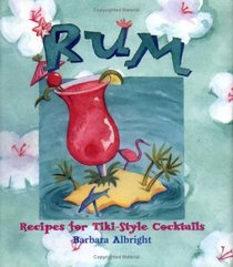 Rum: Recipes For Tiki- Style Cocktails