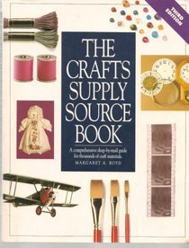 The Crafts Supply Sourcebook: A Comprehensive Shop-By-Mail Guide for Thousands of Craft Materials (Crafts Supply Sourcebook)