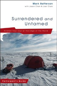 Surrendered and Untamed Participant's Guide: Awaken Your Soul at the Edge of the World