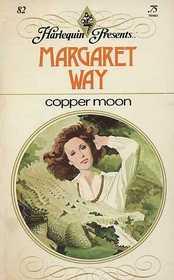 Copper Moon (Harlequin Presents, No 82)